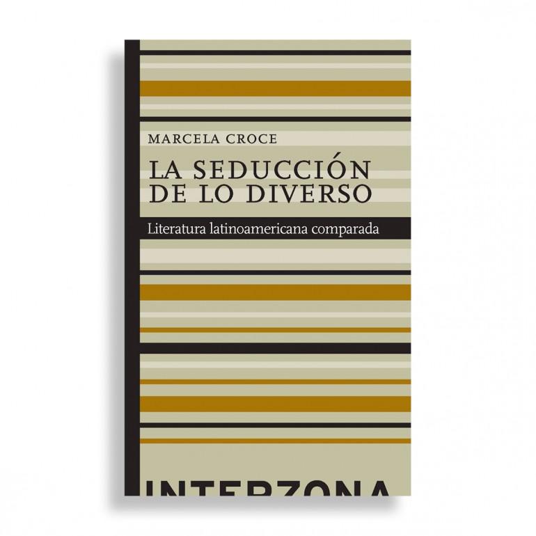 La Seducción de lo Diverso. Marcela Croce