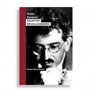 Walter Benjamin. Escritor Revolucionario