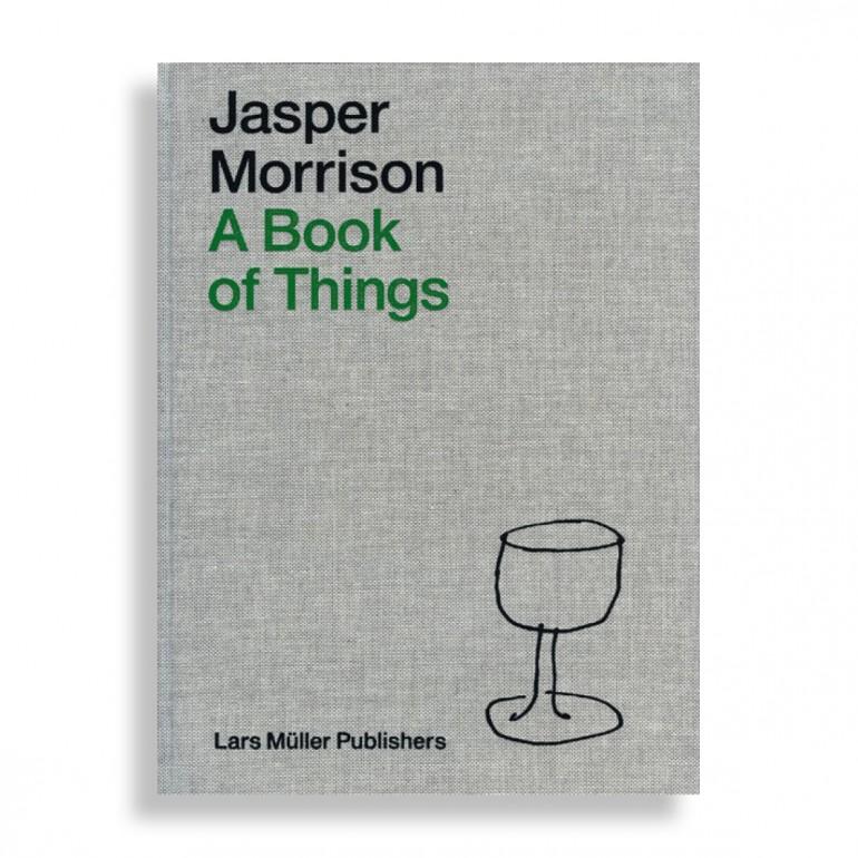 Jasper Morrison. A Book of Things