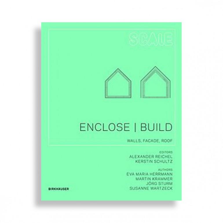 Enclose/Build. Walls, Facade, Roof