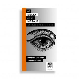 El Medio es el Masaje. Marshall McLuhan & Quentin Fiore