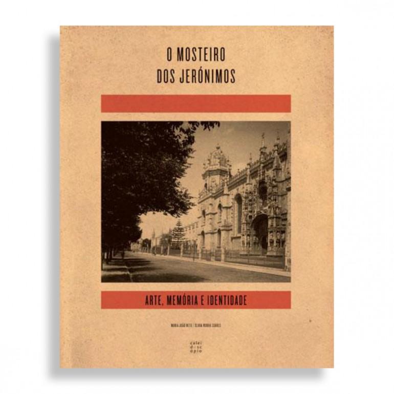 O Mosteiro dos Jerónimos. Arte, Memoria e Identidade