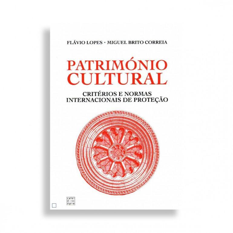 Patrimonio Cultural. Criterios e Normas Internacionais de Proteçao