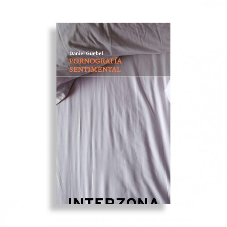 Pornografía Sentimental. Daniel Guebel