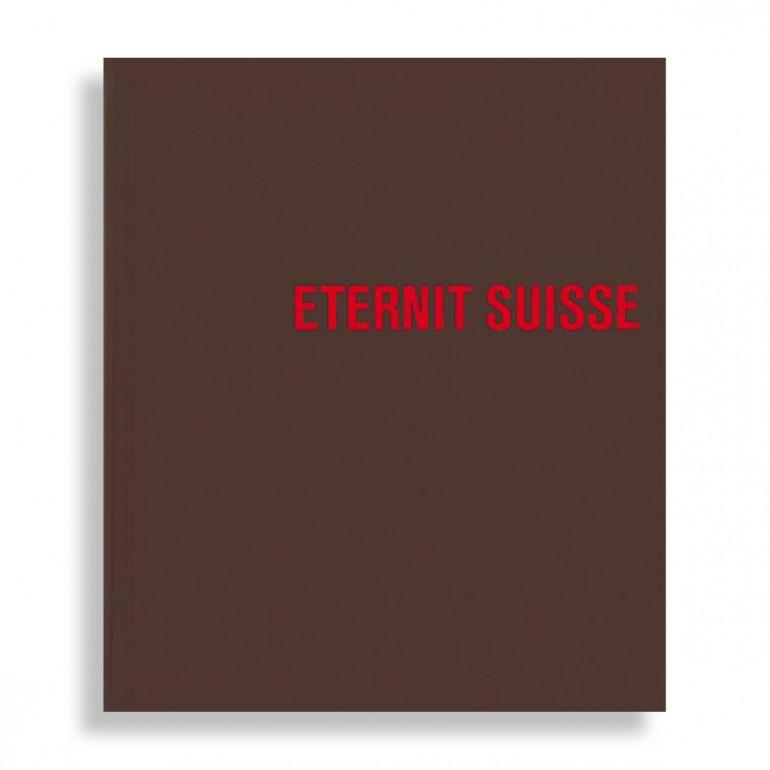 Eternit Suisse. Architecture et Culture D'Entreprise Depuis 1903