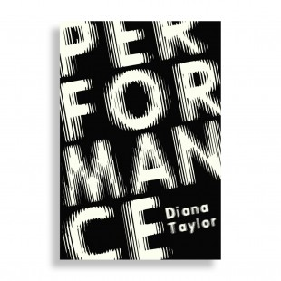 Performance. Diana Taylor