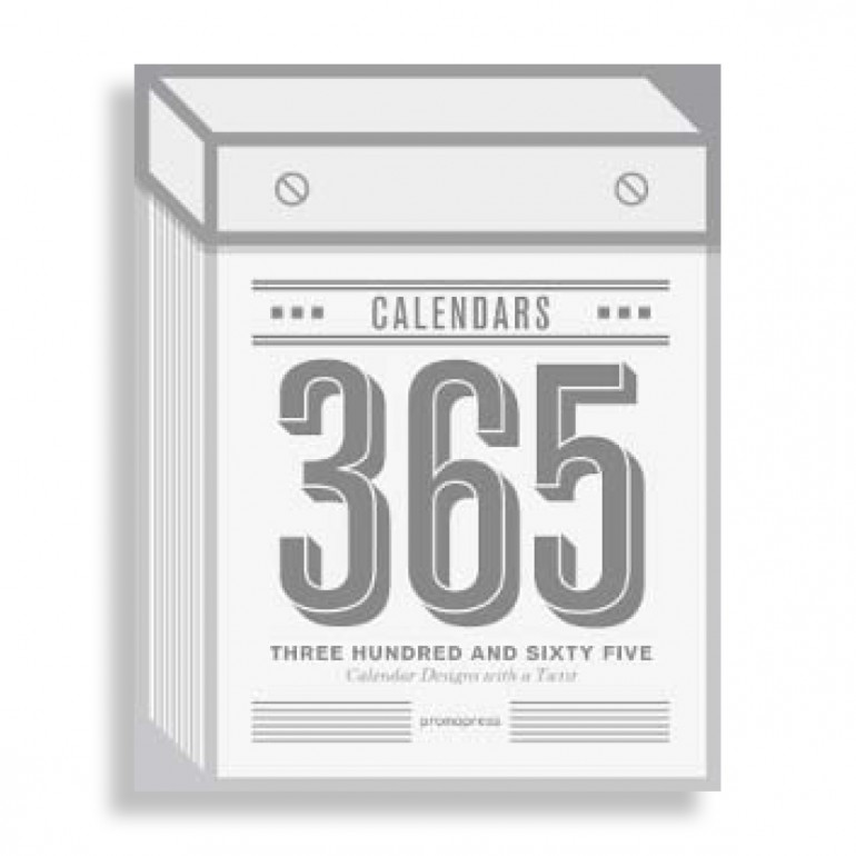 365 Calendars. Three hundred and sixty five calendar designs with a twist