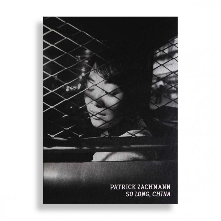 So Long, China. Patrick Zachmann