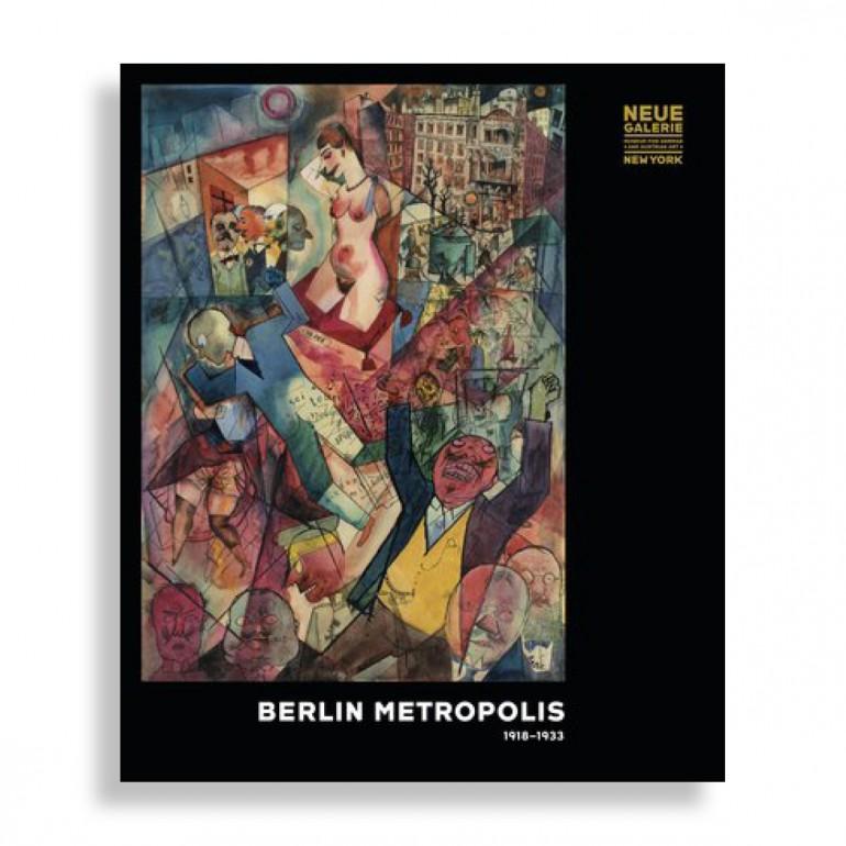 Berlin Metropolis. 1918-1933