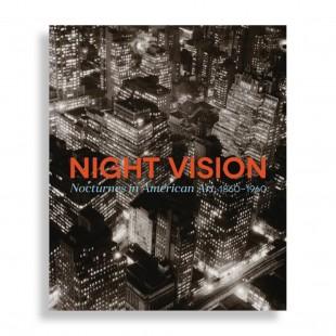 Night Vision. Nocturnes in American Art, 1860-1960