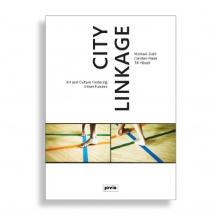 City Linkage. Art and Culture Fostering Urban Futures
