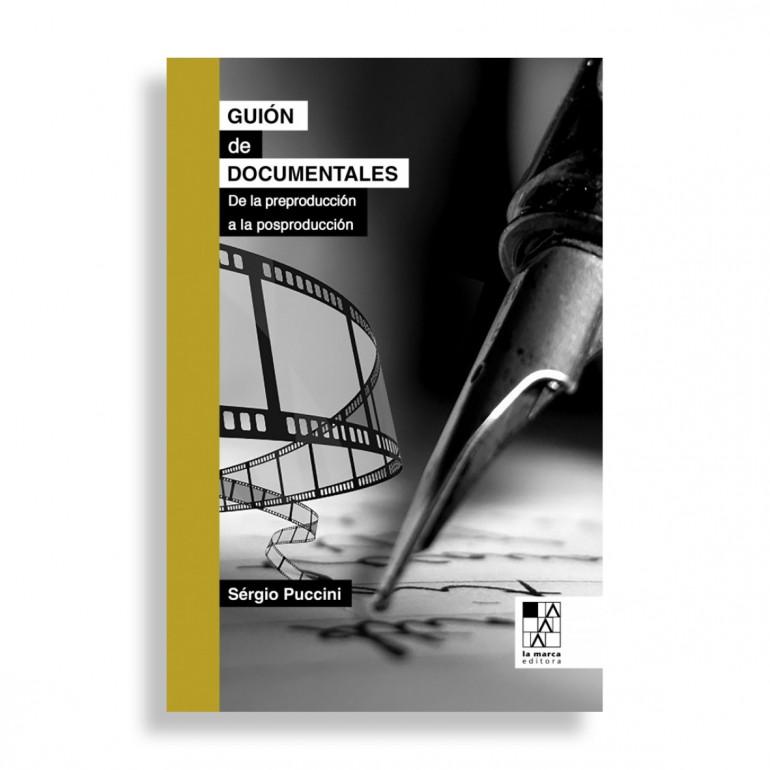 Guión de Documentales. De la Preproducción a la Posproducción