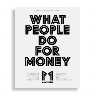 The Official Manifesta 11 Catalogue. What People do for Money