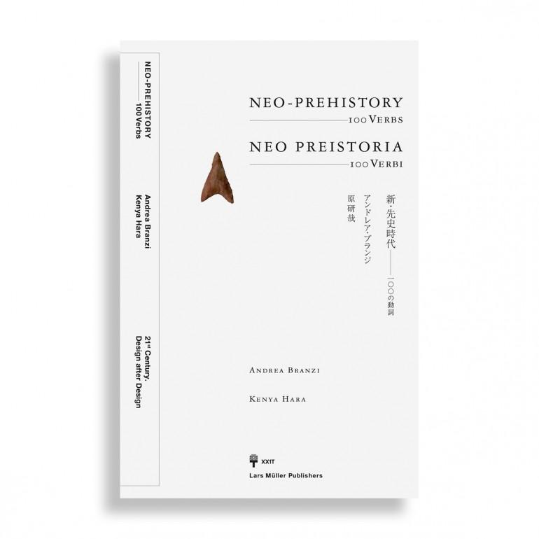 Kenya Hara. Andrea Branzi. Neo-Prehistory — 100 Verbs