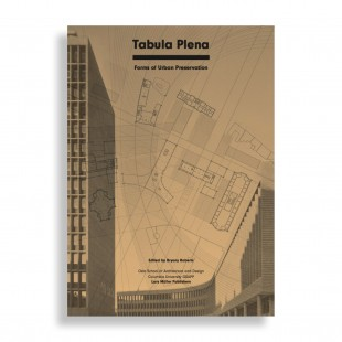 Tabula Plena. Forms of Urban Preservation