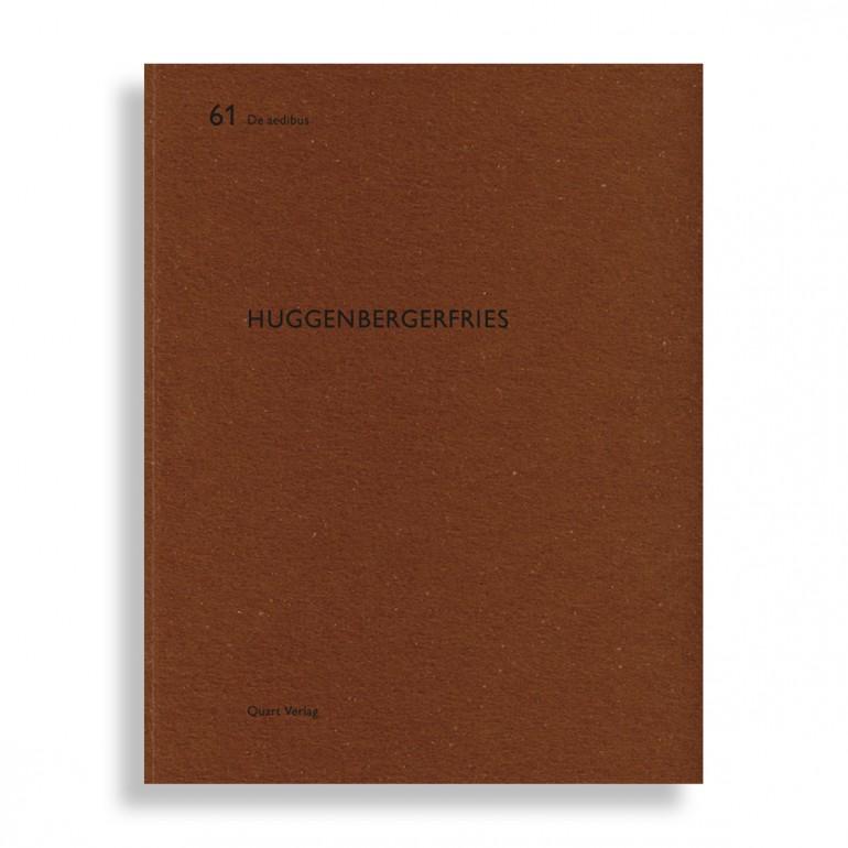 Huggenbergerfries. De Aedibus 61