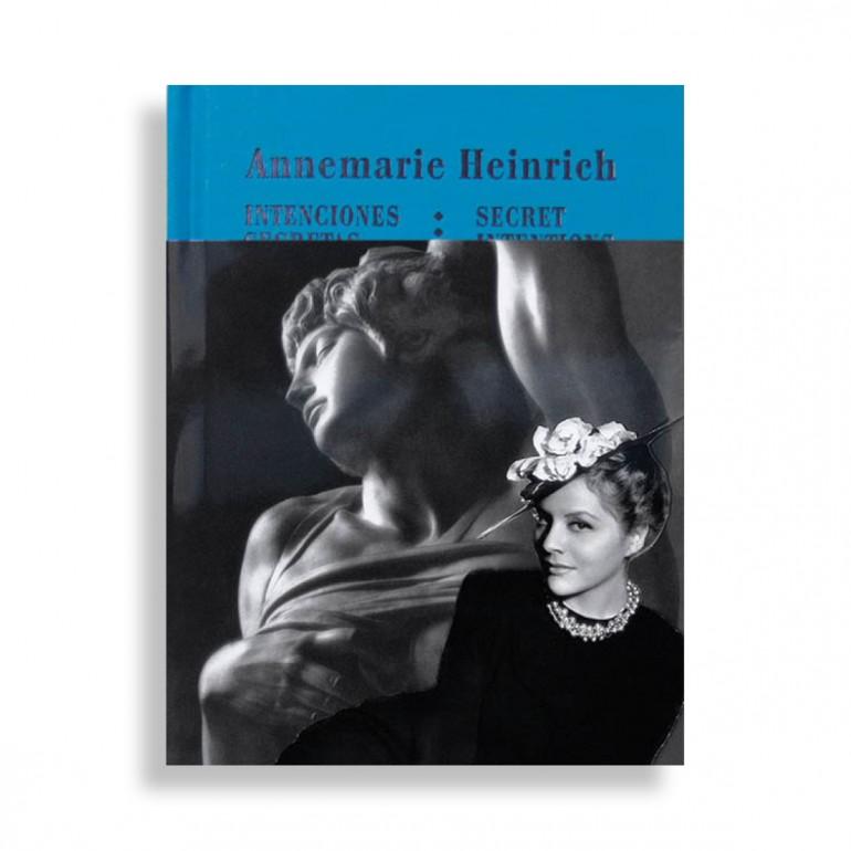 Annemarie Heinrich. Secret Intentions