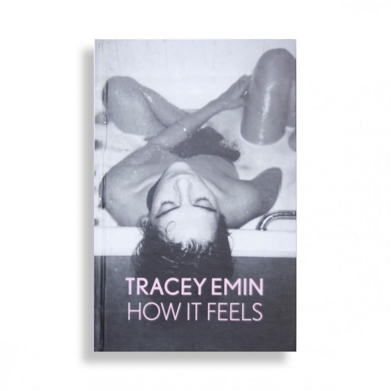 Tracey Emin. How It Feels