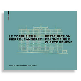 Le Corbusier & Pierre Jeanneret. Restoration of the Clarté Building, Geneve