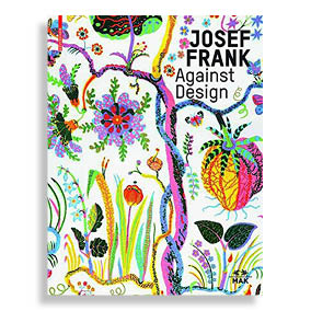 Josef Frank. Against Design