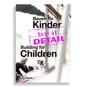 Best of Detail. Building for Children