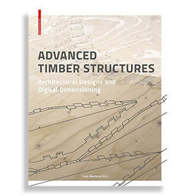 Advanced Timber Structures. Architectural Designs and Digital Dimensioning