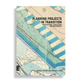Planning Projects in Transition. Interventions, Regulations and Investments
