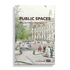 Public Spaces. What for? Wozu? Pourquoi?