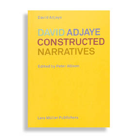 David Adjaye. Constructed Narratives