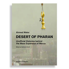 Desert of Pharan. Unofficial Histories Behind the Mass Expansion of Mecca