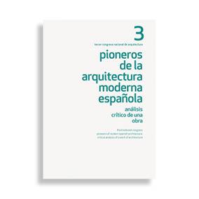 III Congreso Nacional de Arquitectura. Pioneros de la Arquitectura Moderna Española