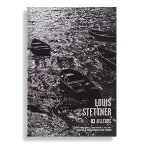 Louis Stettner. Ici Ailleurs
