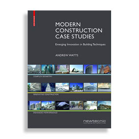 Modern Construction. Case Studies Emerging Innovation in Building Techniques