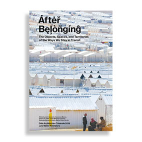 After Belonging. The Objects, Spaces, and Territories of the Ways We Stay in Transit