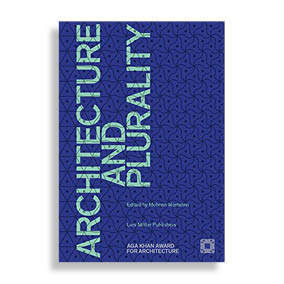 Architecture and Plurality. Aga Khan Award for Architecture