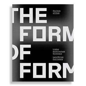 The Form of Form. Lisbon Architecture Triennale