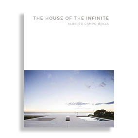 The House of the Infinite. Alberto Campo Baeza