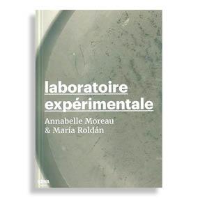 Laboratoire Expérimentale. Annabelle Moreau & María Roldán
