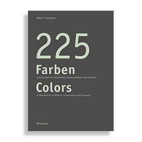 225 Farben Colors. A Selection for Painters and Conservators, Architects and Designers