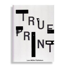 True Print. Dafi Kühne
