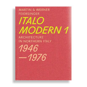 Italomodern 1. Architecture in Northern Italy 1946-1976
