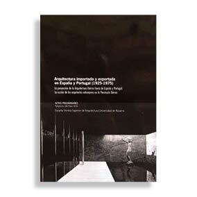 Arquitectura Importada y Exportada en España y Portugal (1925-1975)