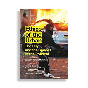 Ethics of the Urban. The city and the Spaces of the Political