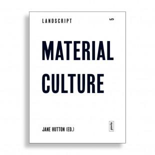 Landscript 5. Material Culture