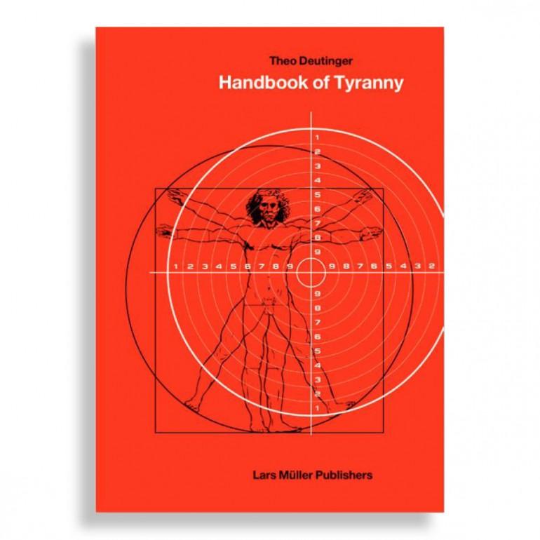 Handbook of Tyranny. Theo Deutinger