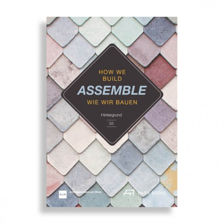 Assemble. How We Build. Hintergrund 55