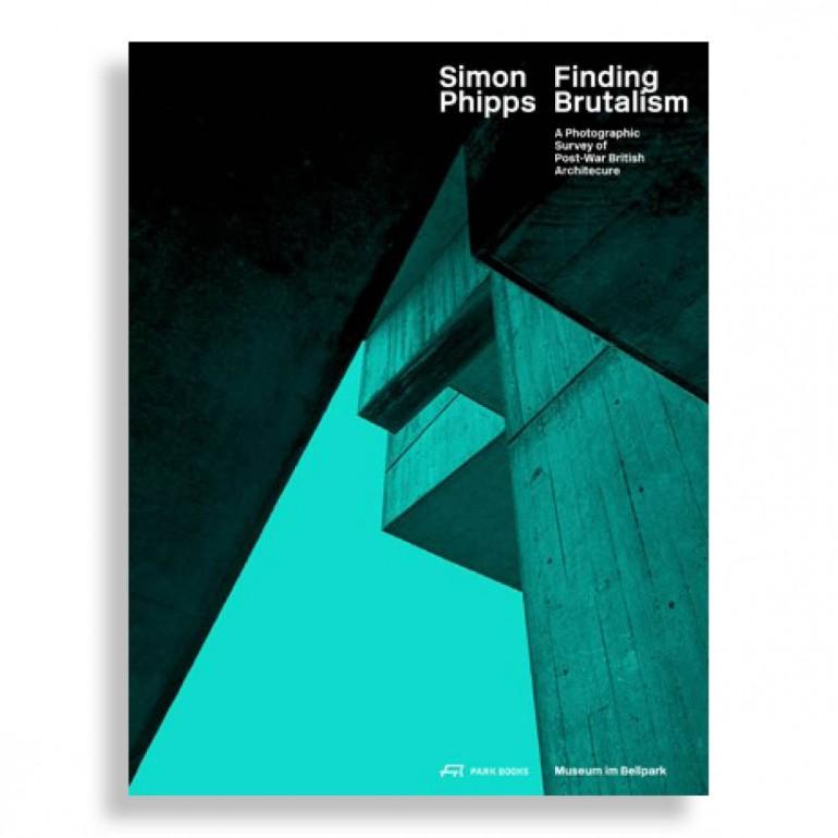 Simon Phipps. Finding Brutalism