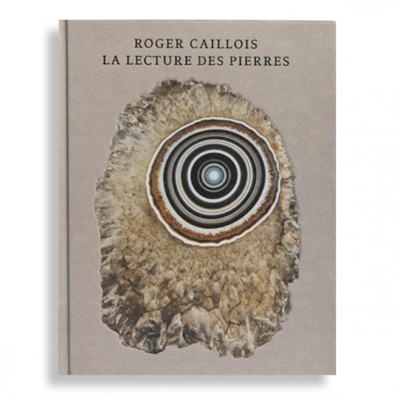 Roger Caillois. La Lecture des Pierres