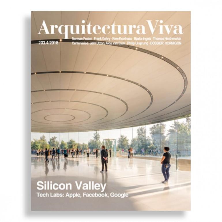 Arquitectura Viva #203. Silicon Valley. Tech Labs: Apple, Facebook, Google