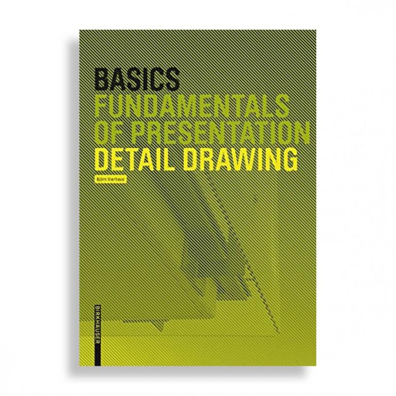 Basics Detail Drawing. Fundamentals of Presentation